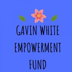 Gavin White Empowerment Fund